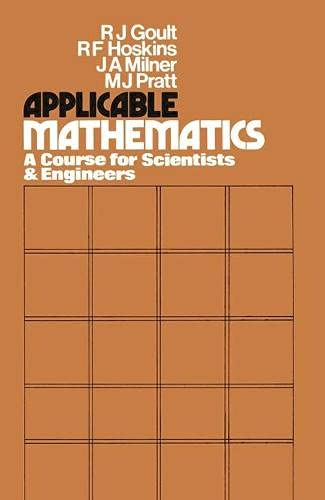 Applicable Mathematics: A Course for Scientists and: Goult, R.J., R.F.