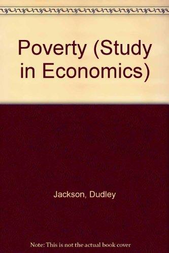 Poverty (Macmillan studies in economics): Dudley Jackson