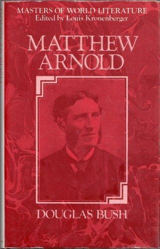 Matthew Arnold: A Survey of His Poetry: Bush, Douglas