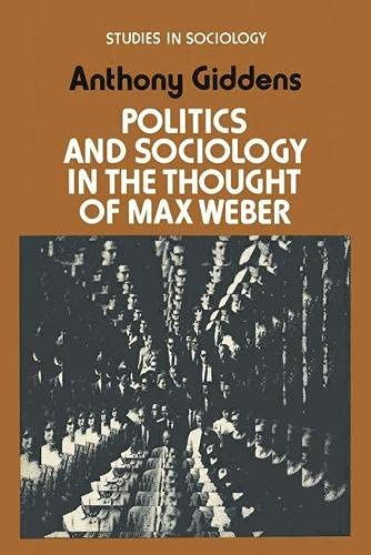 9780333134368: Politics and Sociology in the Thought of Max Weber (Studies in sociology)