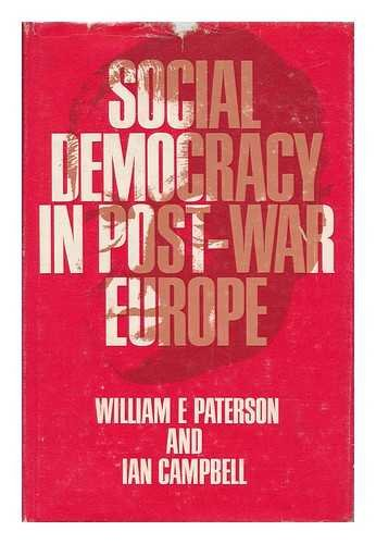 Social Democracy in Postwar Europe (9780333134405) by William E. Paterson; Ian Campbell