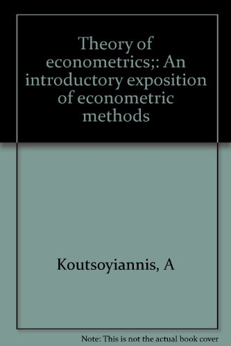 9780333134474: Theory of econometrics;: An introductory exposition of econometric methods