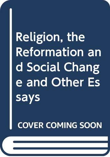 9780333135341: Religion, the Reformation and Social Change and Other Essays