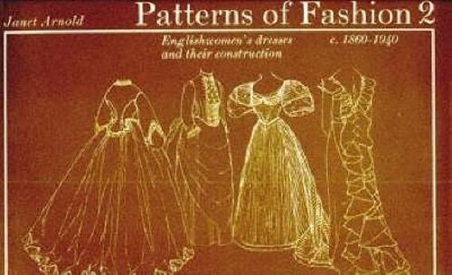 9780333136072: Patterns of Fashion. 2, C.1860-1940: Englishwomen's Dresses & Their Construction (v. 2)