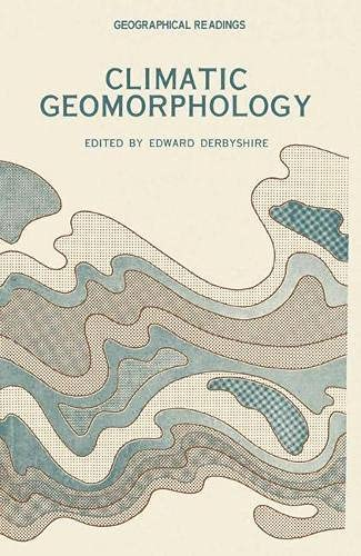 Climatic Geomorphology (Geographical Readings): Edward Derbyshire
