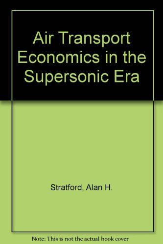 Air Transport Economics in the Supersonic Era: Alan H. Stratford