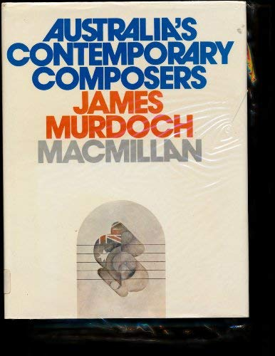 Australia's Contemporary Composers: Murdoch, James
