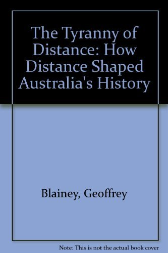 9780333139998: The Tyranny of Distance: How Distance Shaped Australia's History