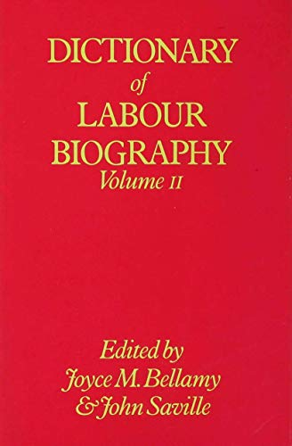 Dictionary of Labour Biography: Volume 2 only.: Joyce M. Bellamy;