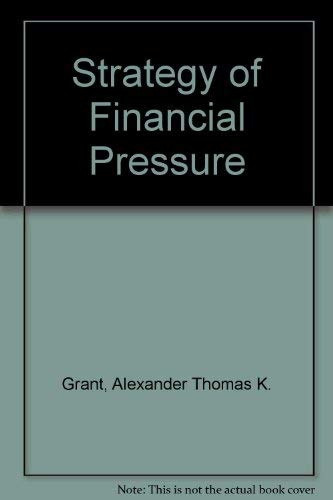 Strategy of Financial Pressure: Grant, Alexander Thomas K.