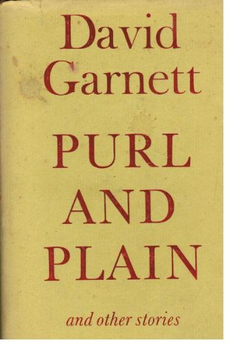 PURL AND PLAIN AND OTHER STORIES: Garnett, David