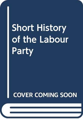 9780333143025: Short History of the Labour Party