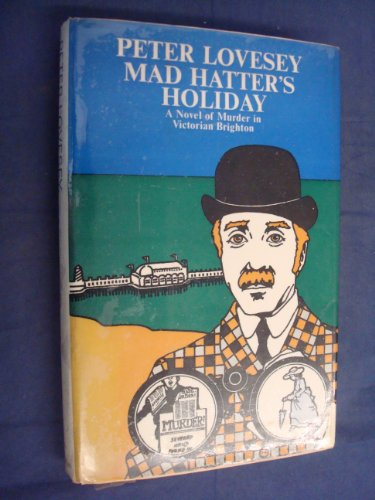 Mad Hatter's Holiday: Peter Lovesey