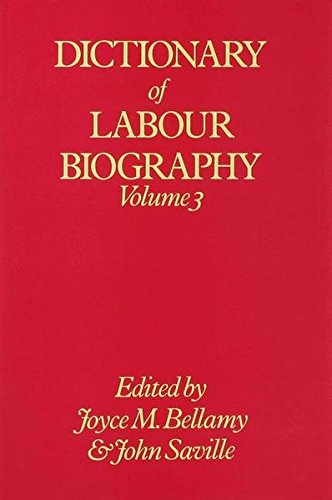 Dictionary of Labour Biography (Volume 3): Bellamy, Joyce M. & John Saville (Edited by)