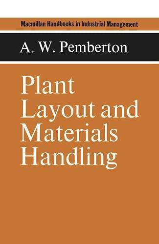 Plant Layout and Materials Handling (Macmillan handbooks: A.W. Pemberton