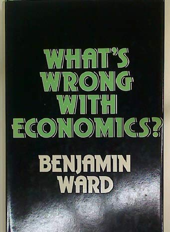 9780333146132: What's Wrong with Economics?