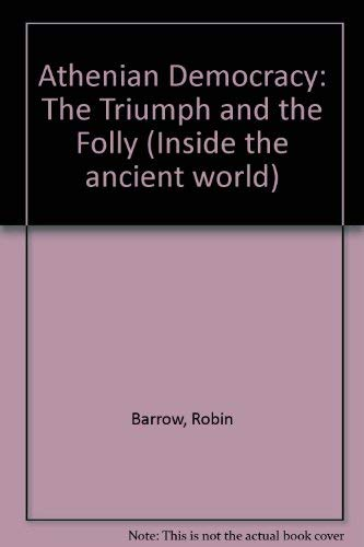 9780333147399: Athenian Democracy: The Triumph and the Folly (Inside the ancient world)
