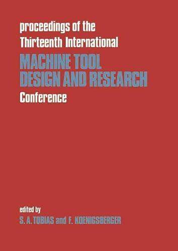 Proceedings of the Thirteenth International Machine Tool: Tobias, Stephen Albert,