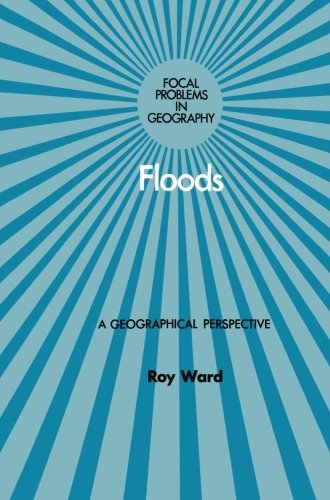 Floods: A geographical perspective (Focal problems in: R. C Ward