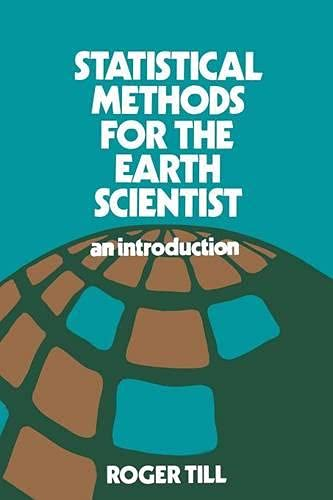 Statistical Methods for the Earth Scientist: An Introduction: Till, Roger