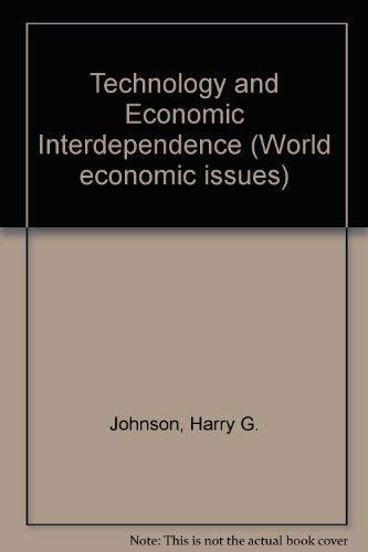 Technology and Economic Interdependence: Johnson, Harry Gordon