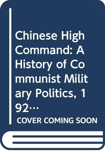 9780333150535: The Chinese High Command: A History of Communist Military Politics, 1927-71