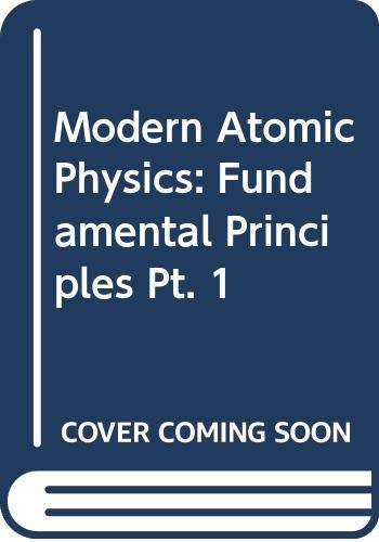 Modern Atomic Physics: Fundamental Principles Pt. 1: B. Cagnac