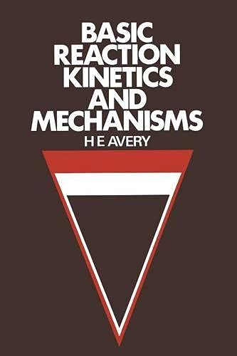 Basic Reaction Kinetics and Mechanisms Avery, H.E.