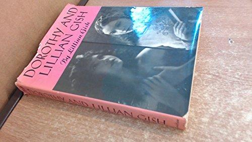Dorothy and Lillian Gish: Gish, Lillian; Frasher,