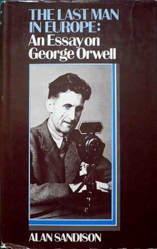 9780333153963: Last Man in Europe: Essay on George Orwell