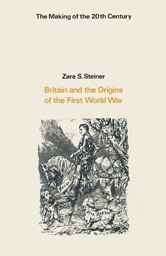9780333154274: Britain and the Origins of the First World War (Making of the Twentieth Century)