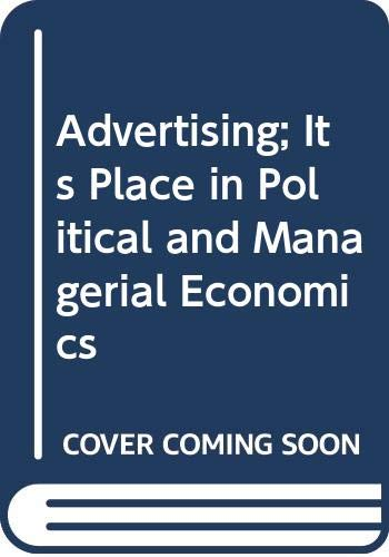 9780333154588: Advertising; Its Place in Political and Managerial Economics