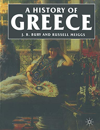 History of Greece to the Death of: J. B. Bury
