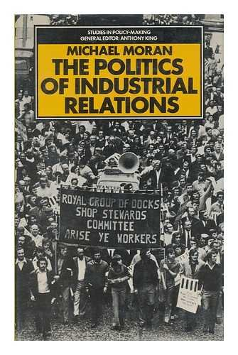9780333155035: Politics of Industrial Relations, The (Studies in policy making)