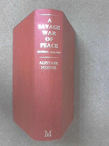 9780333155158: A Savage War of Peace: Algeria, 1954-62