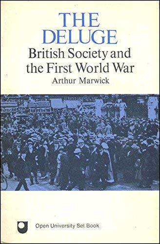 The Deluge : British Society and the First World War: Marwick, Arthur