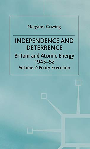 Independence and Deterrence: Volume 2: Policy Execution: Lorna Arnold; Margaret