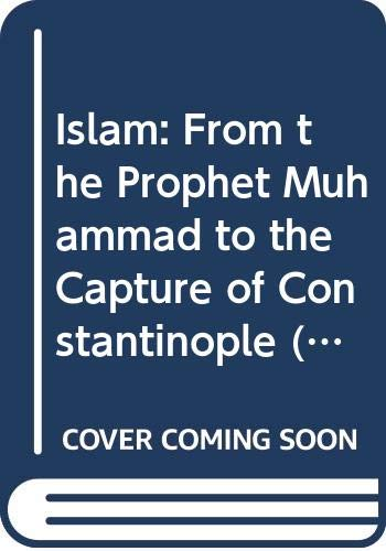 9780333168608: Islam: From the prophet Muhammad to the capture of Constantinople 2 Religion and Society (Documentary history of Western civilization)