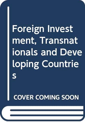 9780333168981: Foreign Investment, Transnationals and Developing Countries