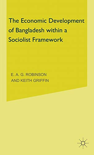 The Economic Development of Bangladesh within a Socialist Framework; Proceedings of a Conference ...