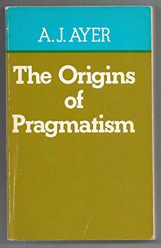 9780333172704: Origins of Pragmatism