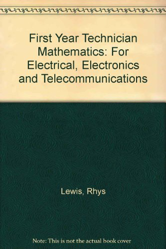 First-Year Technician Mathematics for Electrical, Electronics and Telecommunications Students: ...