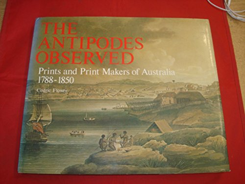 9780333175330: The Antipodes Observed: Prints and Print Makers of Australia 1788-1850