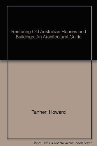 9780333175576: Restoring Old Australian Houses and Buildings: An Architectural Guide