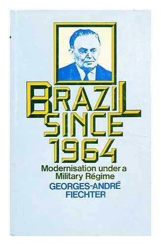 9780333176375: Brazil Since 1964: Modernization Under a Military Regime
