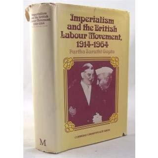 9780333176467: Imperialism and the British Labour Movement, 1914-1964 (Cambridge Commonwealth series)