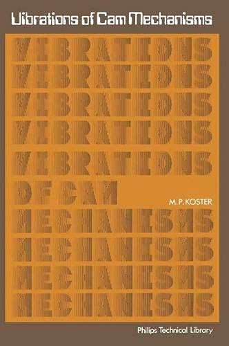 Vibrations of Cam Mechanisms (Philips technical library)