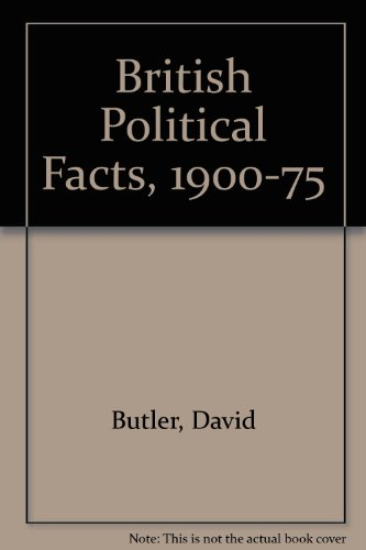 British political facts, 1900-1975: Butler, David Sloman, Anne
