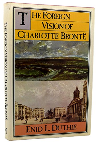 9780333180822: The Foreign Vision of Charlotte Bronte