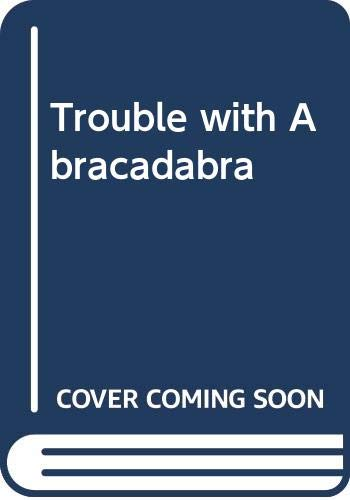 Trouble with Abracadabra (Club 75) (0333181069) by Plater, Alan